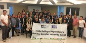 Third Batch of Capacity Building for for Pag-IBIG Fund's Marketing Specialists for the OWG Market November 24-25, 2016 SM Aura Tower, Taguig City